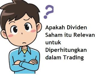 Apakah Dividen Saham itu Relevan untuk Diperhitungkan dalam Trading
