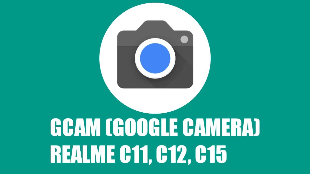 Google Camera (GCAM) Realme C11 C12 C15
