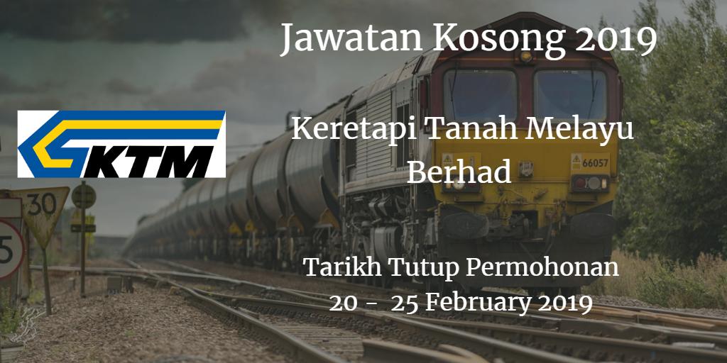 Jawatan Kosong KTMB 20  - 25 February  2019