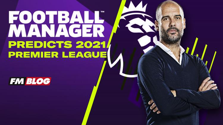 Football Manager Predicts the 20/21 Premier League Season