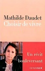 https://www.amazon.fr/Choisir-vivre-Mathilde-Daudet/dp/2355361940