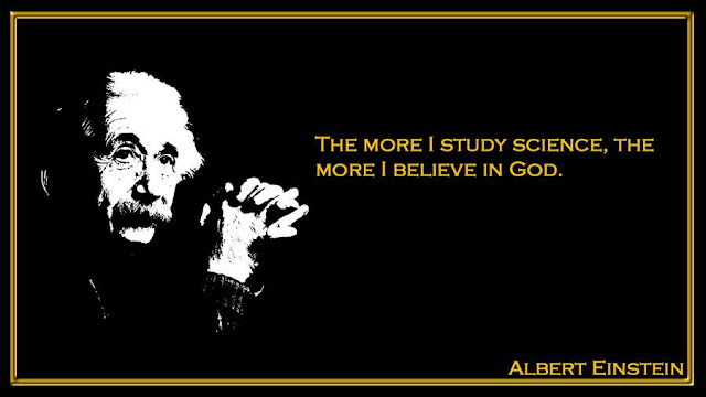 The more I study science, the more I believe in God Albert Einstein inspiring quotes