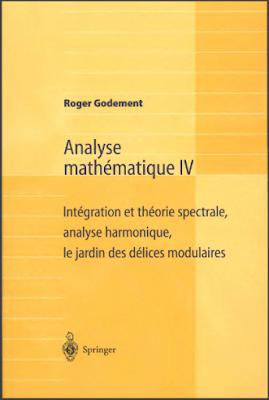 Télécharger Livre Gratuit Analyse Mathématique IV - Intégration Et Théorie Spectrale pdf