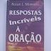 Respostas incríveis à oração (Roger Morneau) – Resenha