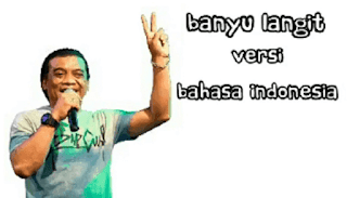 Lirik Lagu Banyu Langit (Versi Indonesia) - Didi Kempot