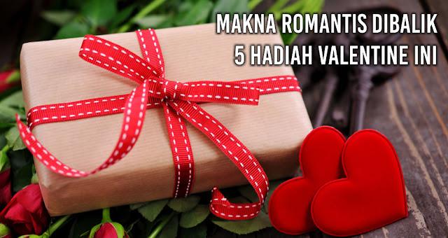 Makna Romantis dibalik 5 Hadiah Valentine ini
