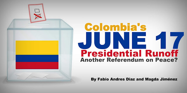 Colombia's June 17 Presidential Runoff — Another Referendum on Peace?