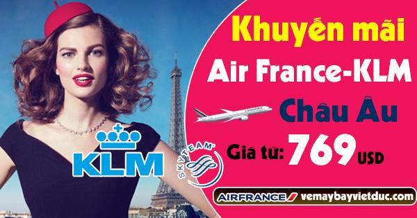 bán vé khuyến mãi Air France - KLM bay đến Châu Âu 769 usd