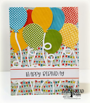 Our Daily Bread Designs Stamp Set: Today And Everyday, Custom Dies: Birthday Balloons, Bitty Borders, Paper Collections: Birthday Brights, Birthday Bash