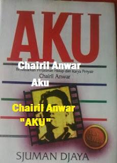 Kumpulan Puisi AKU Chairil Anwar