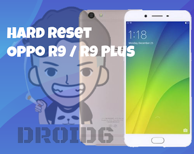 Cara Hard Reset Oppo R9 / R9 Plus