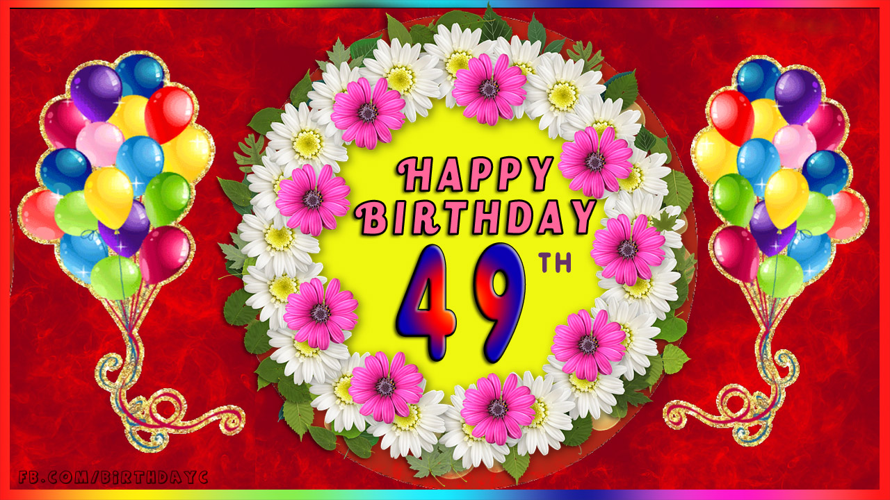 49th Birthday Images Greetings Cards For Age 49 Years Happy