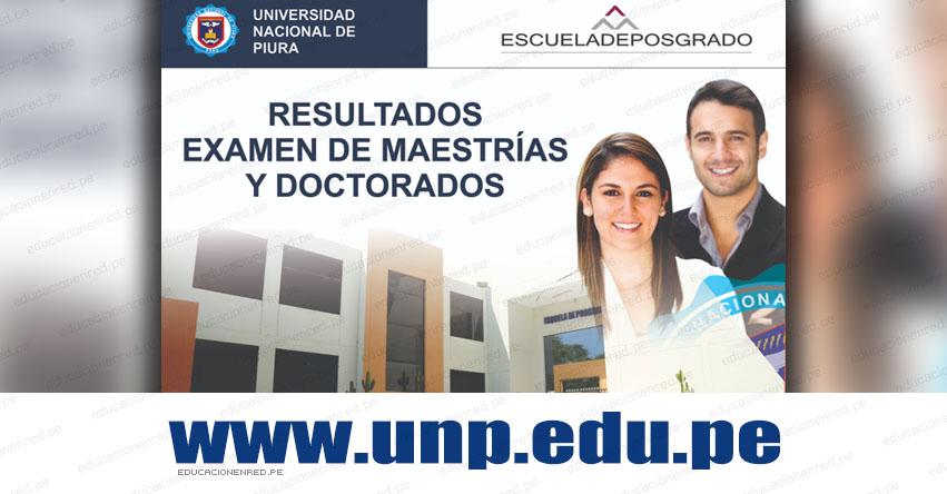 Resultados UNP Piura 2019-2 POSGRADO (Sábado 17 Agosto) Lista de Ingresantes - Examen Admisión - Maestrías y Doctorados - Universidad Nacional de Piura - www.unp.edu.pe