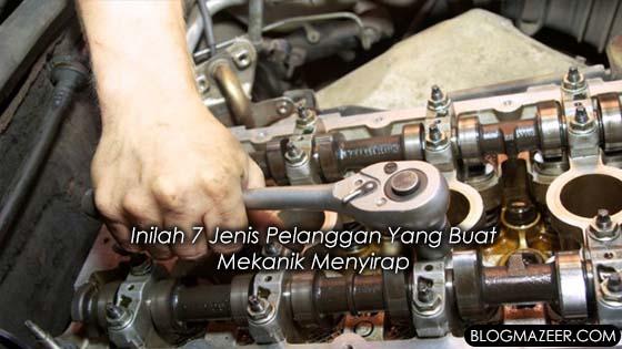 Mekanik Dedah 7 Jenis Pelanggan Yang Bikin Panas