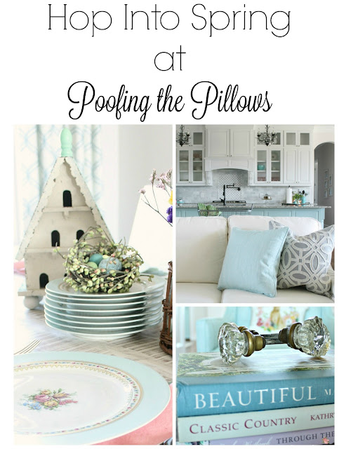 Hop Into Spring with Poofing the Pillows and nine other talented bloggers. Sharing our homes decked out for spring.