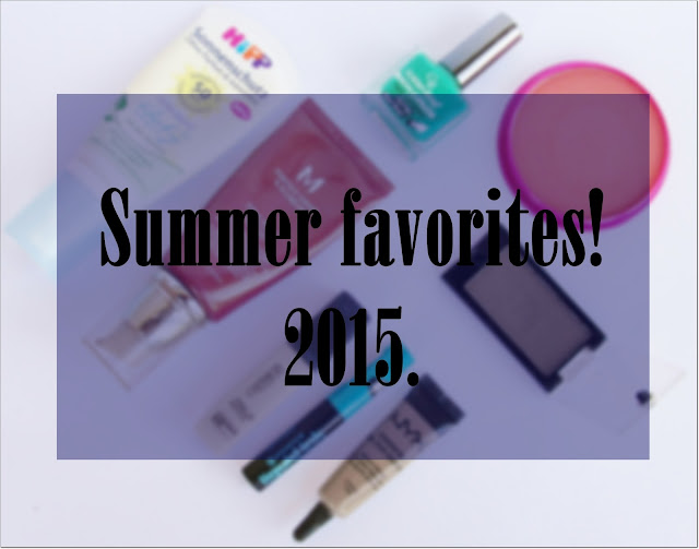 Summer favorites! 2015.