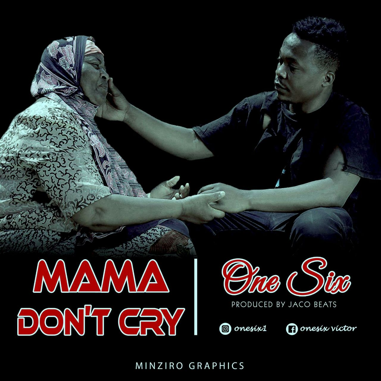 New AUDIO | One Six - Mama Dont Cry | Download - DJ Mwanga