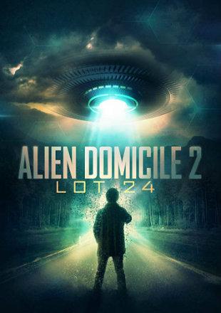 Alien Domicile 2: Lot 24 2018 HDRip 720p Dual Audio In Hindi English