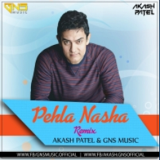 Pehla-Nasha-Remix-Akash-Patel-&-GNS-Music