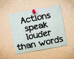 action is better than words