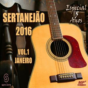 CD Sertanejão 2016: Janeiro Vol 1 – Especial 5 Anos