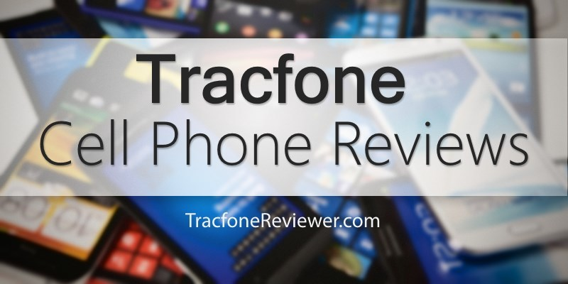 TracfoneReviewer: Cell Phone Reviews