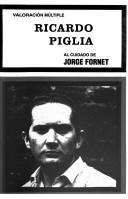 Ricardo Piglia / al cuidado de Jorge Fornet