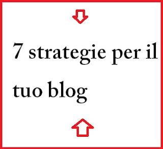 7 strategie per avere un buon blog