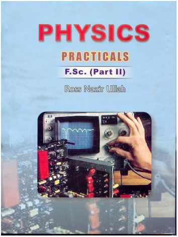 pdf book : PRACTICAL NOTE BOOK OF F Sc  PHYSICS PART 2 (2ND