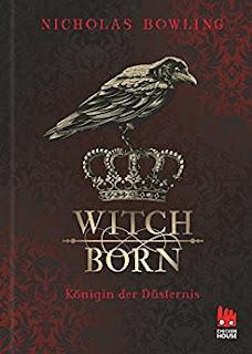 Neuerscheinungen im Mai 2018 #3 - Witchborn: Königin der Düsternis von Nicholas Bowling