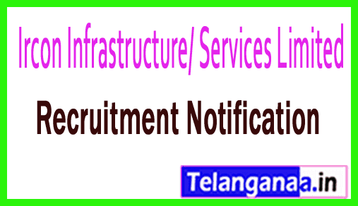 Ircon Infrastructure/ Services Limited IrconISL Recruitment Notification