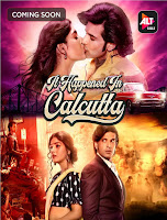 It Happened in Calcutta Season 1 Complete Hindi 720p HDRip Free Download
