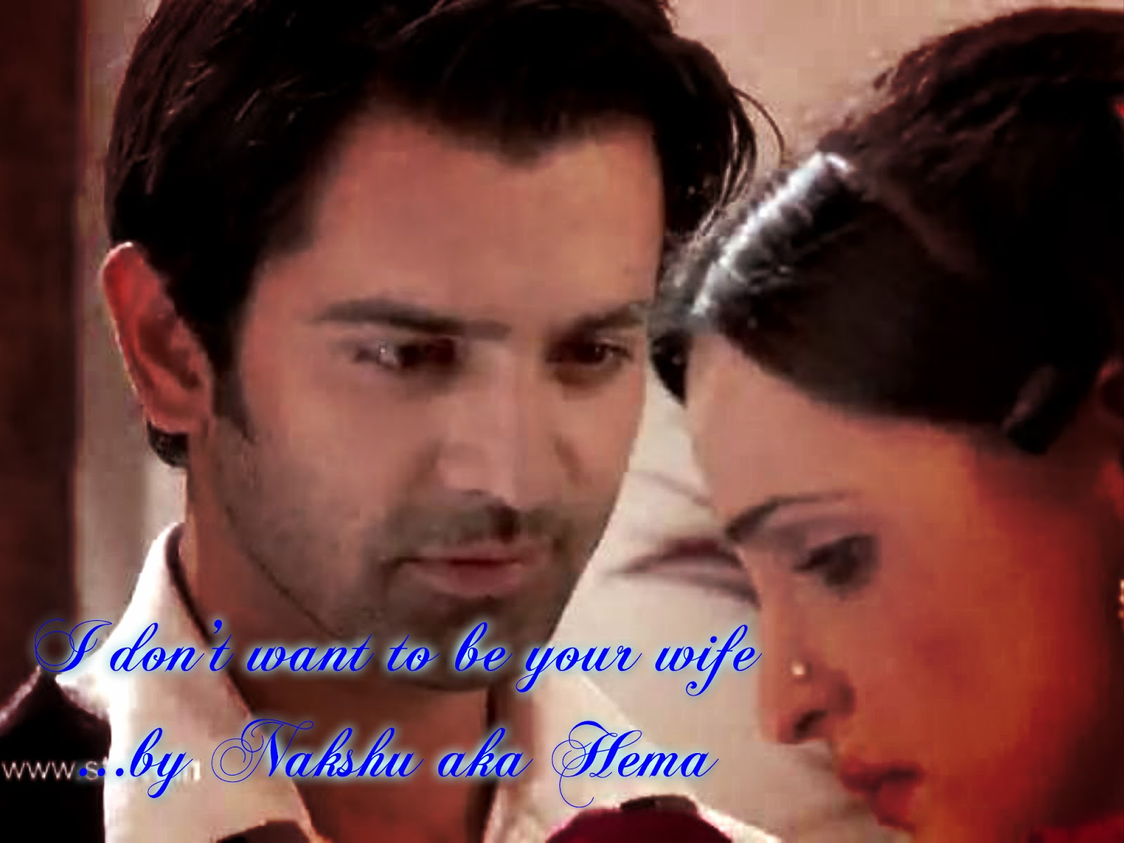 Arshi - The Magic of love: OS - I don't want to be your Wife