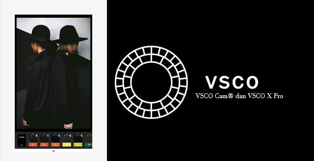 VSCO Cam® dan VSCO X Pro Apk Terbaru (No Root)