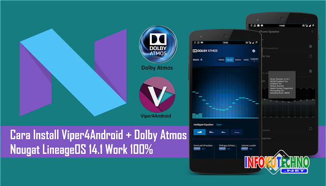Cara Install Viper4Android + Dolby Atmos Nougat LineageOS 14.1 Work 100%