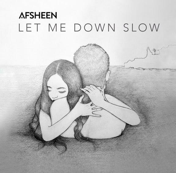 AFSHEEN LET ME DOWN SLOW