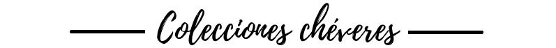 Colecciones Cheveres