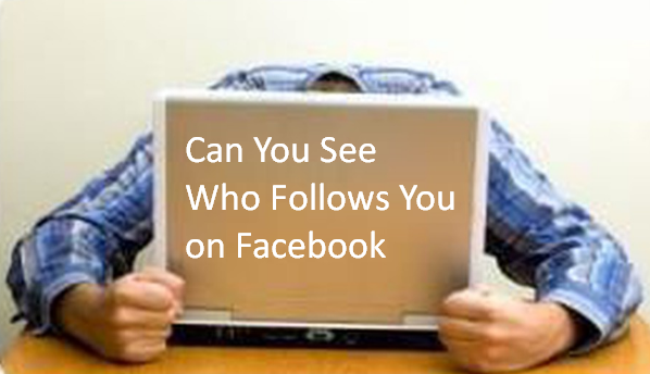 Can You See Who Follows You on Facebook