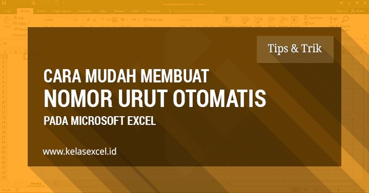 Cara Membuat Nomor Urut Otomatis Dengan Microsoft Excel