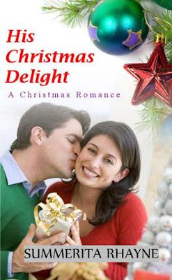 Book Blitz: His Christmas Delight by Summerita Rhayne