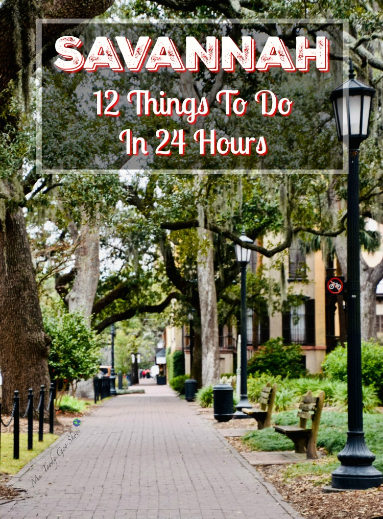 Savannah, GA: 12 Things To Do in 24 Hours | Ms. Toody Goo Shoes