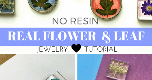 Easy No-Resin Real Flower and Leaf JewelryTutorial