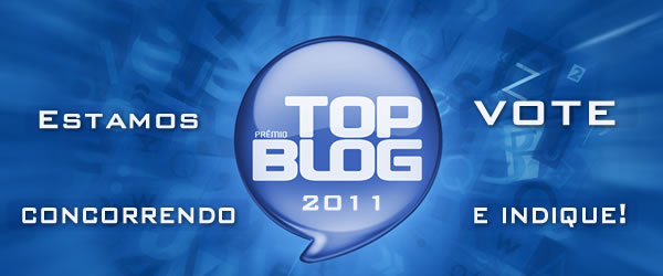 Estamos no Top Blog 2011... Vote!