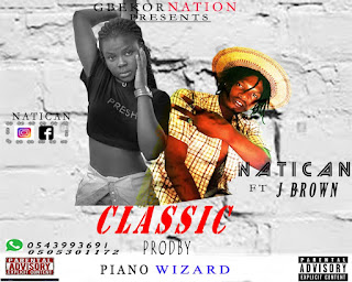 New Music: Natican - Classic Girl ft J Brown(mixed by Piano Wizard)