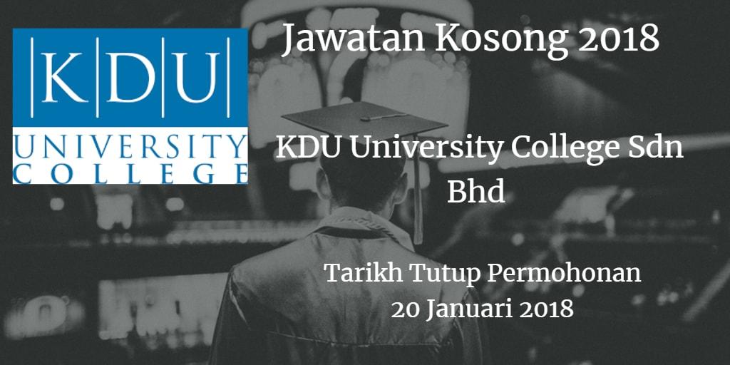 Jawatan Kosong KDU University College Sdn Bhd  20 Januari 2018