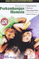 Judul Buku : Menyelami Perkembangan Manusia – Experience Human Development Edisi 12 Buku 1 Pengarang : Diane E. Papalia – Ruth Duskin Feldman Penerbit : Salemba Humanika