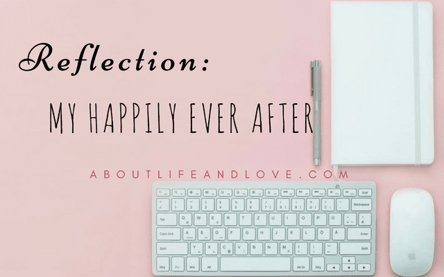 Reflection: My Happily Ever After