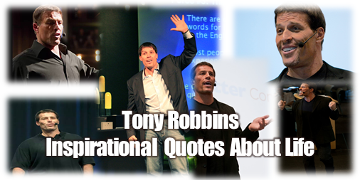 Header image from the article Tony Robbins Inspirational Quotes About Life, a collection of the Tony Robbins quotes about life.