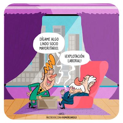 viñeta de Humor Carolo por Jarúl sobre la explotación laboral.
