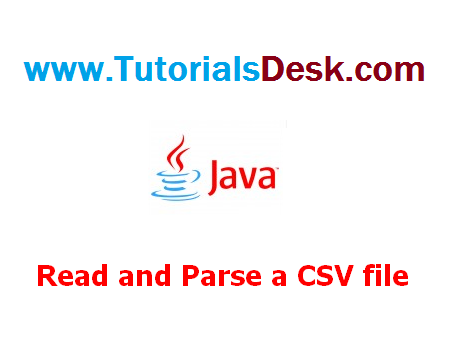 Read and Parse a CSV file in java Tutorial with examples